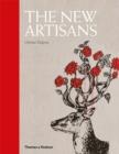 Image for The new artisans  : handmade designs for contemporary living