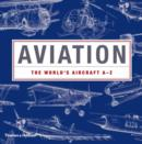 Image for Aviation  : the world's aircraft A-Z