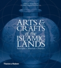 Image for Arts & crafts of the Islamic lands  : principles, materials, practice