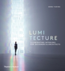 Image for Lumitecture  : illuminating interiors for designers & architects