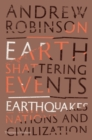 Image for Earth-shattering events  : earthquakes, nations and civilization