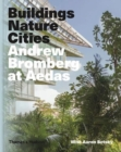 Image for Buildings, nature, cities  : Andrew Bromberg at Aedas