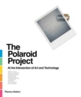 Image for The Polaroid project  : at the intersection of art and technology