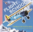 Image for Flight school  : how to fly a plane - step by step