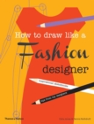 Image for How to draw like a fashion designer