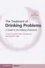 Image for The Treatment of Drinking Problems: A Guide for the Helping Professions