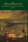 Image for The Mediterranean and the Mediterranean world in the age of Philip IIVol. 1 : v. 1