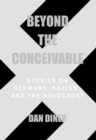 Image for Beyond the Conceivable : Studies on Germany, Nazism, and the Holocaust