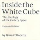 Image for Inside the white cube  : the ideology of the gallery space