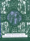 Image for Greek biography and panegyric in late antiquity