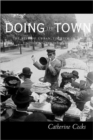Image for Doing the Town : The Rise of Urban Tourism in the United States, 1850-1915