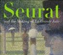 Image for Seurat and the making of La Grande Jatte