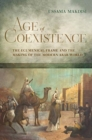 Image for Age of Coexistence : The Ecumenical Frame and the Making of the Modern Arab World