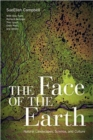 Image for The face of the Earth  : natural landscapes, science, and culture