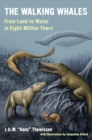 Image for The walking whales  : from land to water in eight million years