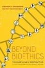 Image for Beyond bioethics  : toward a new biopolitics
