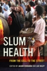 Image for Slum health  : from the cell to the street