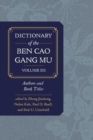 Image for Dictionary of the Ben cao gang mu, Volume 3 : Persons and Literary Sources