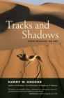 Image for Tracks and shadows  : field biology as art