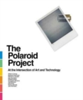 Image for The Polaroid Project - The Art and Technology of Instant Photography