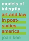 Image for Models of integrity  : art and law in post-sixties America