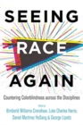 Image for Seeing race again  : countering colorblindness across the disciplines