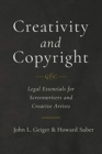 Image for Creativity and Copyright : Legal Essentials for Screenwriters and Creative Artists