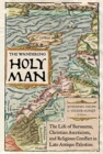 Image for The Wandering Holy Man : The Life of Barsauma, Christian Asceticism, and Religious Conflict in Late Antique Palestine