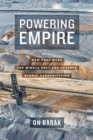 Image for Powering Empire : How Coal Made the Middle East and Sparked Global Carbonization