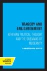 Image for Tragedy and Enlightenment  : Athenian political thought and the dilemmas of modernity