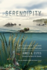 Image for Serendipity : An Ecologist's Quest to Understand Nature