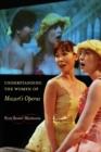 Image for Understanding the women of Mozart's operas