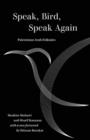 Image for Speak, bird, speak again  : Palestinian Arab folktales
