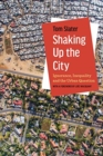 Image for Shaking up the city  : ignorance, inequality, and the urban question