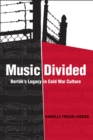 Image for Music divided: Bartok's legacy in cold war culture : v. 7