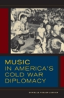 Image for Music in America's Cold War diplomacy : 18