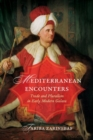 Image for Mediterranean encounters: trade and pluralism in early modern Galata