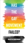 Image for Has the gay movement failed?