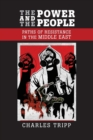 Image for The power and the people  : paths of resistance in the Middle East