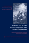 Image for Aesthetics and the art of musical composition in the German enlightenment  : selected writings of Johann Georg Sulzer and Heinrich Christoph Koch
