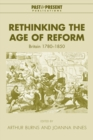 Image for Rethinking the age of reform  : Britain 1780-1850