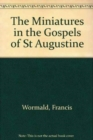 Image for The Miniatures in the Gospels of St Augustine