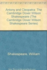 Image for Antony and Cleopatra : The Cambridge Dover Wilson Shakespeare
