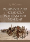 Image for Pilgrimage and household in the ancient Near East