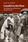Image for Gandhi in the West  : the Mahatma and the rise of radical protest