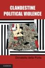Image for Clandestine political violence