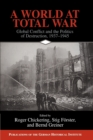 Image for A world at total war  : global conflict and the politics of destruction, 1937-1947
