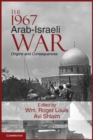 Image for The 1967 Arab-Israeli war  : origins and consequences