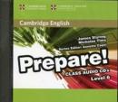 Image for Cambridge English Prepare! Level 6 Class Audio CDs (2)