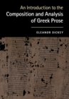 Image for An introduction to the composition and analysis of Greek prose